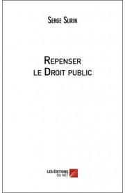 Repenser le droit public - Serge Surin (premier ouvrage publié)